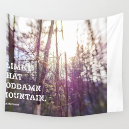 Climb That Goddamn Mountain. -Jack Kerouac Wall Tapestry