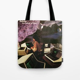 The future arrives Tote Bag