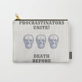 Death Before Deadlines Carry-All Pouch