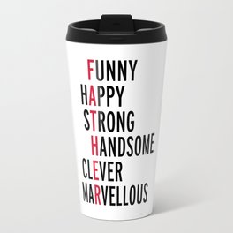 Father Quote Travel Mug