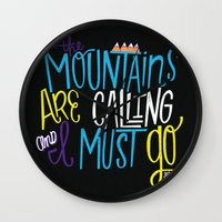 the mountains are calling Wall Clocks featuring Mountains Are Calling by Chelsea Herrick