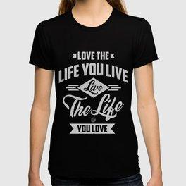 Love The Life - Motivation T-shirt