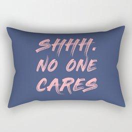 Shhh No One Cares Rectangular Pillow