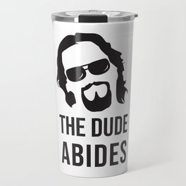 The Dude Abides (The Big Lebowski) Travel Mug