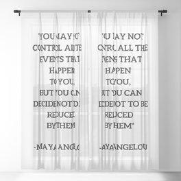 MAYA ANGELOU - WISE WORDS ON CONTROL Sheer Curtain