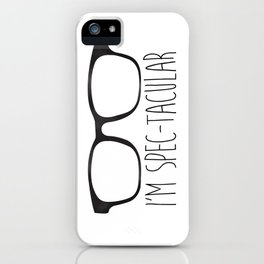 I'm Spec-tacular iPhone Case
