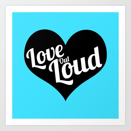 Love Out Loud - Black & White Art Print