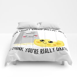 This Might Sound Cheesy I Think You're Grate Comforters
