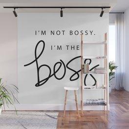 I'm the Boss Wall Mural