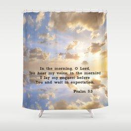 Psalm 5:3 Shower Curtain