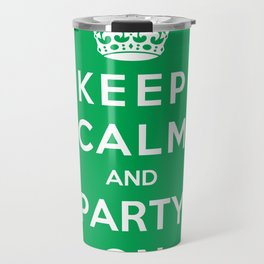 Keep Calm And Party On Travel Mug
