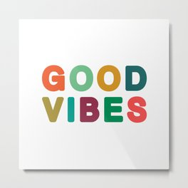 Good vibes Metal Print