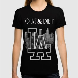 To Live & Die In L.A. T-shirt