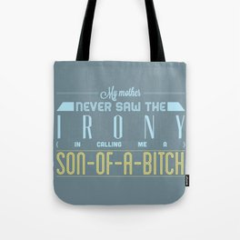SON OF A ... Tote Bag