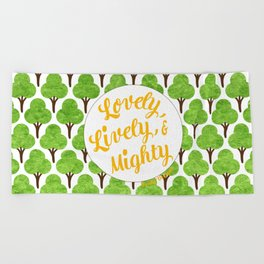 Lovely, Lively, and Mighty - Go Green Forest Beach Towel