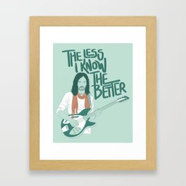 The Less I Know The Better Framed Art Print