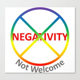Negativity Not Welcome Canvas Print