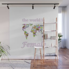 The world is female 2 . Wall Mural