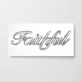 Faithful  Metal Print