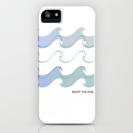 Enjoy the ride.  iPhone Case