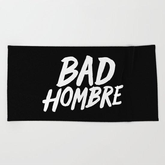 Bad Hombre Beach Towel