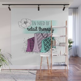In Need of Retail Therapy Wall Mural