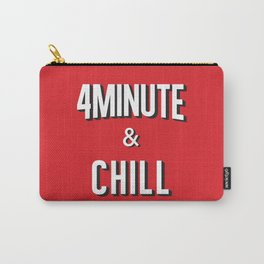 4MINUTE & CHILL Carry-All Pouch