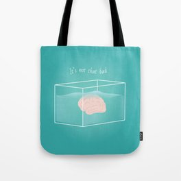 It's not that bad Tote Bag