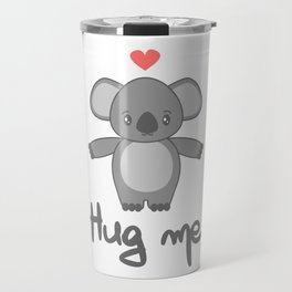 cute hand drawn lettering hug me with cartoon lovely koala bear Travel Mug