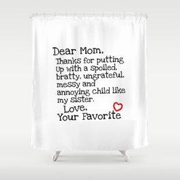 Dear Mom (Sister) Shower Curtain