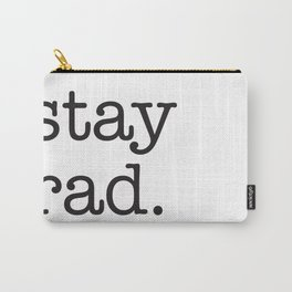 Stay Rad. Carry-All Pouch