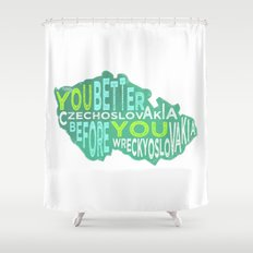 Czech Yourself Shower Curtain