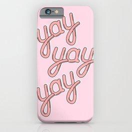 YAY YAY YAY 02! iPhone Case