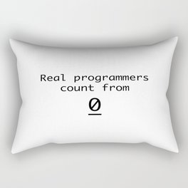 Real programmers count from 0 Rectangular Pillow