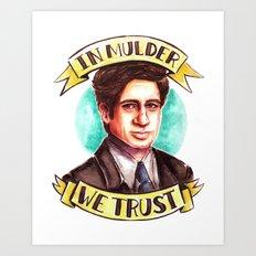 In Mulder We Trust Art Print
