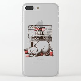 Don't Feed The Bears Clear iPhone Case