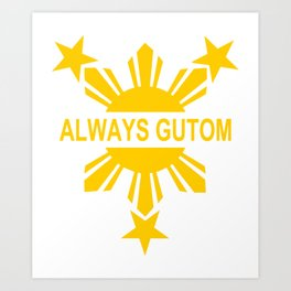Always Gutom Art Print