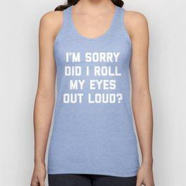 Roll My Eyes Funny Quote Unisex Tank Top