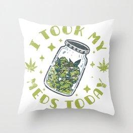 I Took My Meds Today Throw Pillow