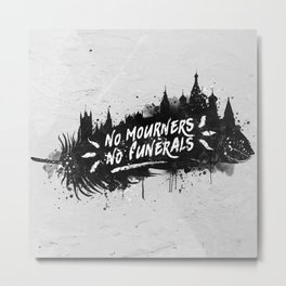 No Mourners No Funerals Metal Print