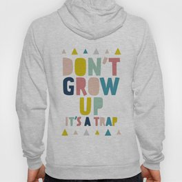 Baby, don't grow up Hoody