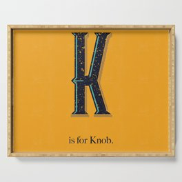 K is for Knob. Serving Tray