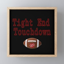 Tight End Touchdown Funny Football Adult Humor Framed Mini Art Print