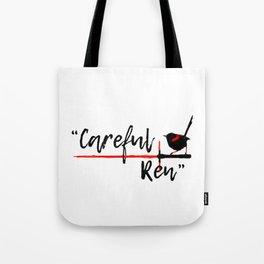 Careful Ren Tote Bag