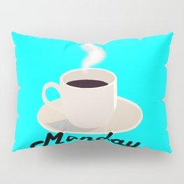 Monday coffee Pillow Sham