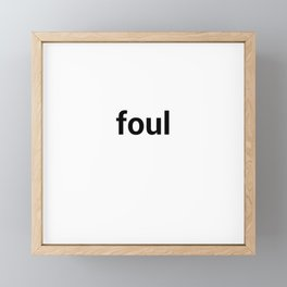 foul Framed Mini Art Print