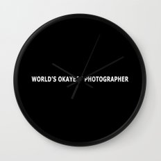 WORLD'S OKAYEST PHOTOGRAPHER Wall Clock