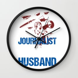 The Best Journalist And Even Better Husband Dad Father Gift Wall Clock