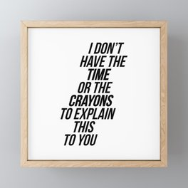 Sarcastic t-shirt for people that simple don't understand. Wear it on that special party. Funny Quot Framed Mini Art Print