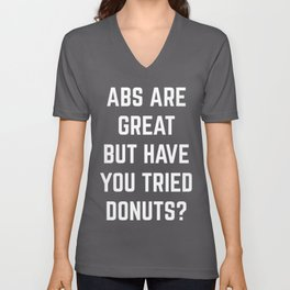 Abs Are Great Funny Quote Unisex V-Neck